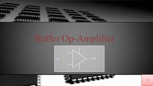 1Buffer Op-AmplifierI/P O/P1