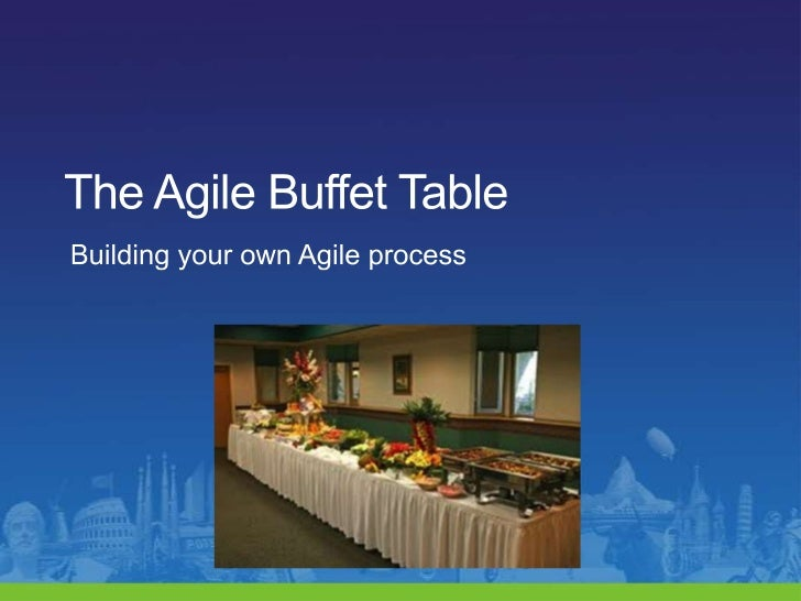 The Agile Buffet Table<br />Building your own Agile process<br />