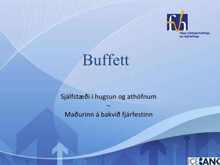 Sjálfstæði í hugsun og athöfnum  –  Maðurinn á bakvið fjárfestinn Buffett