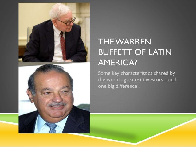 THE WARREN BUFFETT OF LATIN AMERICA? Some key characteristics shared by the world's greatest investors…and one big differe...