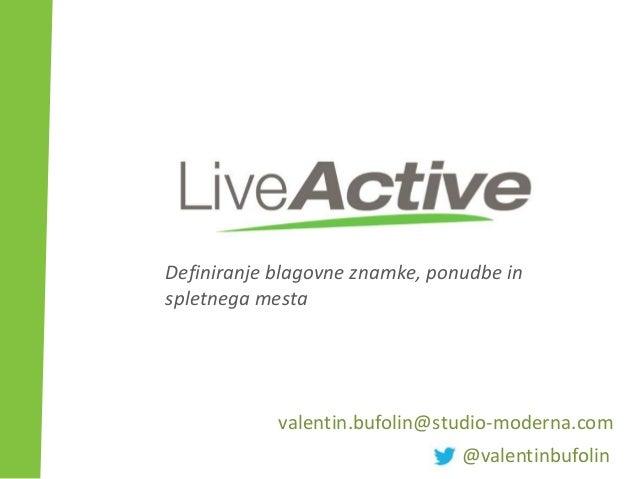 valentin.bufolin@studio-moderna.com @valentinbufolin Definiranje blagovne znamke, ponudbe in spletnega mesta