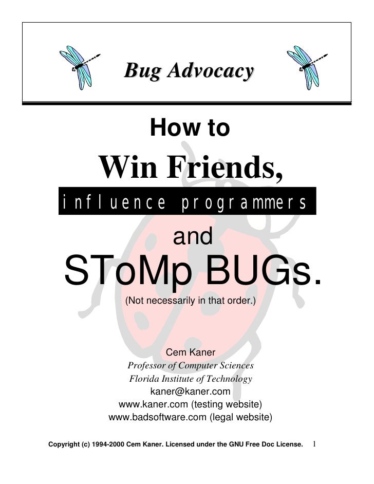 Bug Advocacy                               How to               Win Friends,     influence programmers                    ...