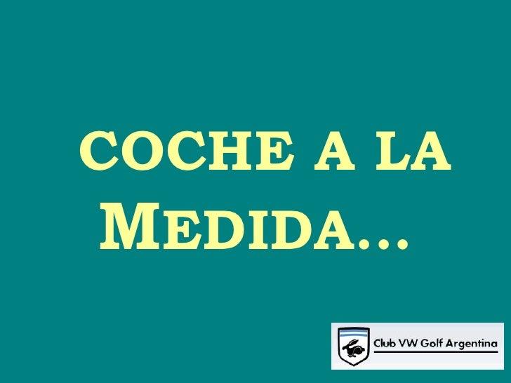 COCHE A LA  M EDIDA...
