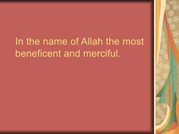 In the name of Allah the mostbeneficent and merciful.