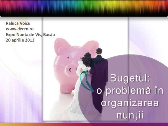 Raluca Voicuwww.decro.roExpo Nunta de Vis, Bacău20 aprilie 2013