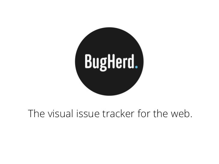 The visual issue tracker for the web.