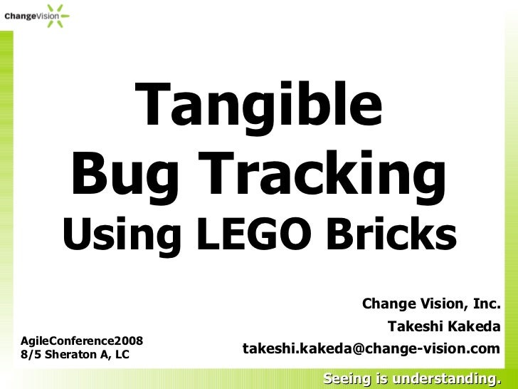 Tangible Bug Tracking Using LEGO Bricks in Agile2008, Toronto