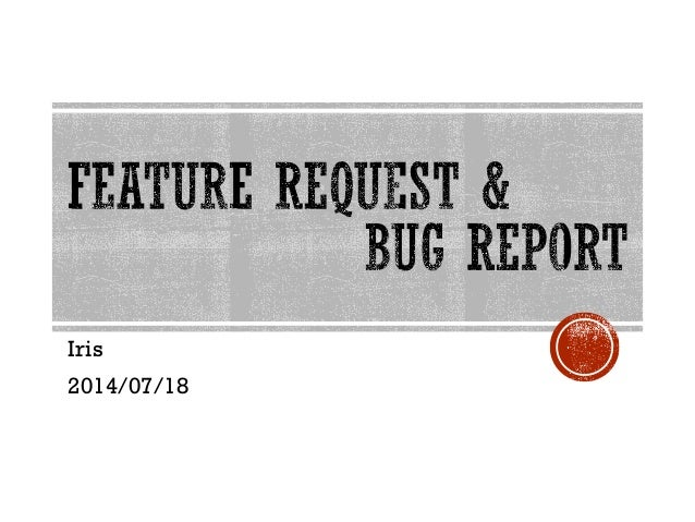 How to write a good bug report tips and tricks