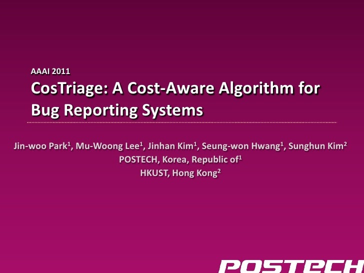 CosTriage: A Cost-Aware Algorithm for Bug Reporting Systems (AAAI 2011)