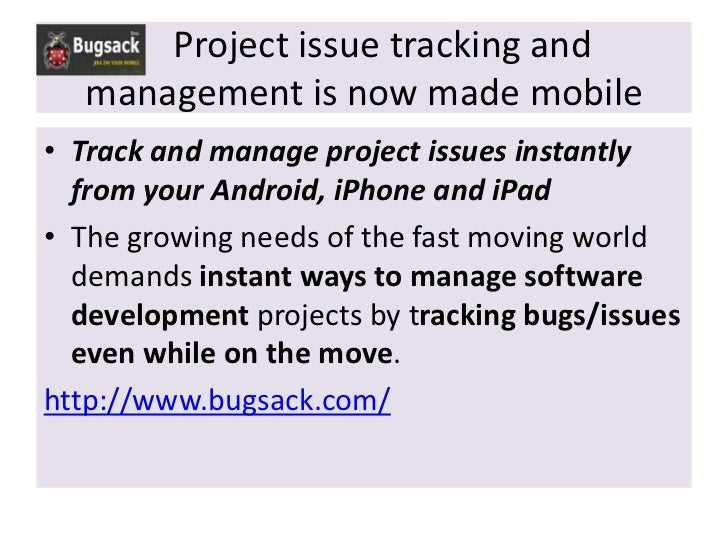 Project issue tracking and   management is now made mobile• Track and manage project issues instantly  from your Android, ...