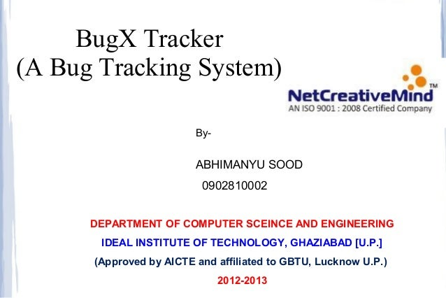 BugX Tracker(A Bug Tracking System)                         By-                         ABHIMANYU SOOD                    ...