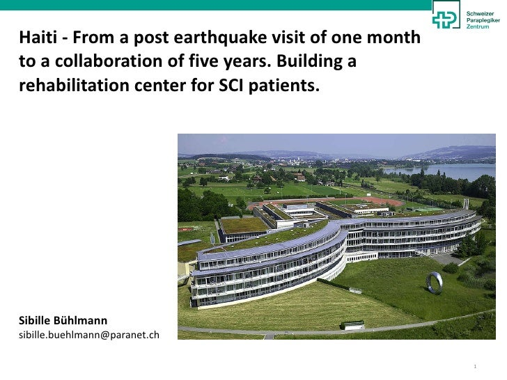 Buhlmann haiti. from a post eq visit of one month to a collaboration of five years. building a rehab center for sci patients crdr.disaster.symp.isprm11