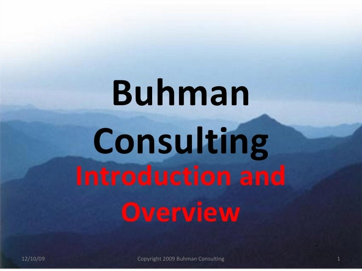 Buhman Consulting Introduction and Overview 06/08/09 Copyright 2009 Buhman Consulting