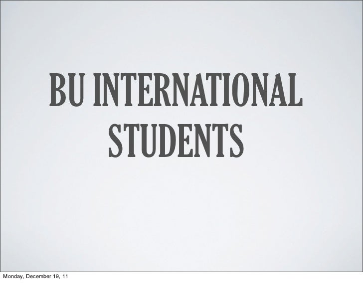BU INTERNATIONAL                    STUDENTSMonday, December 19, 11