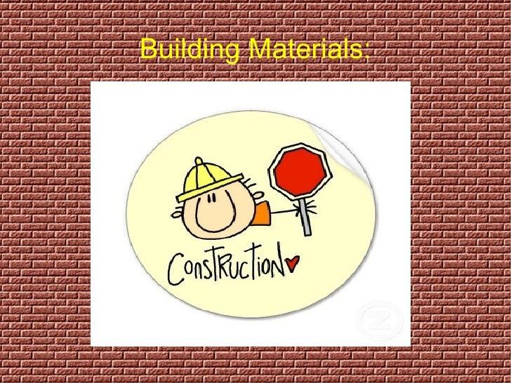 Building Materials :