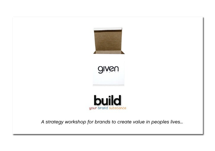A strategy workshop for brands to create value in peoples lives...