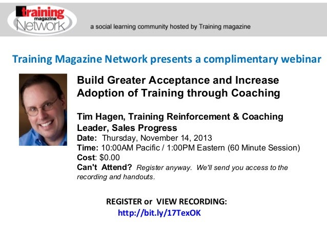 Training Magazine Network presents a complimentary webinar Build Greater Acceptance and Increase Adoption of Training thro...