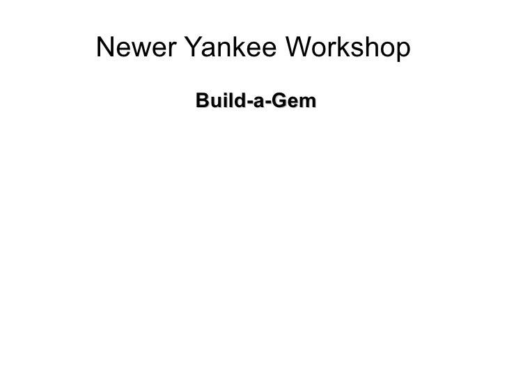 Build-a-Gem Workshop
