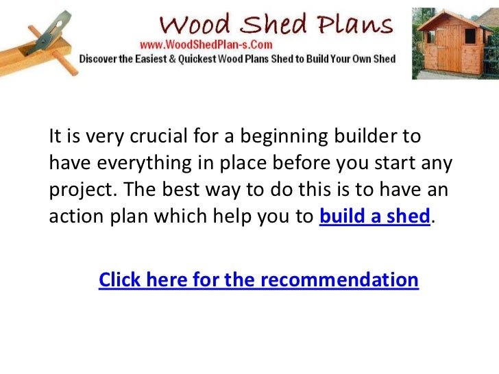 It is very crucial for a beginning builder tohave everything in place before you start anyproject. The best way to do this...