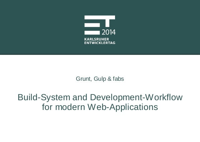 Grunt, Gulp & fabs: Build Systems and Development-Workflow for Modern Web-Applications