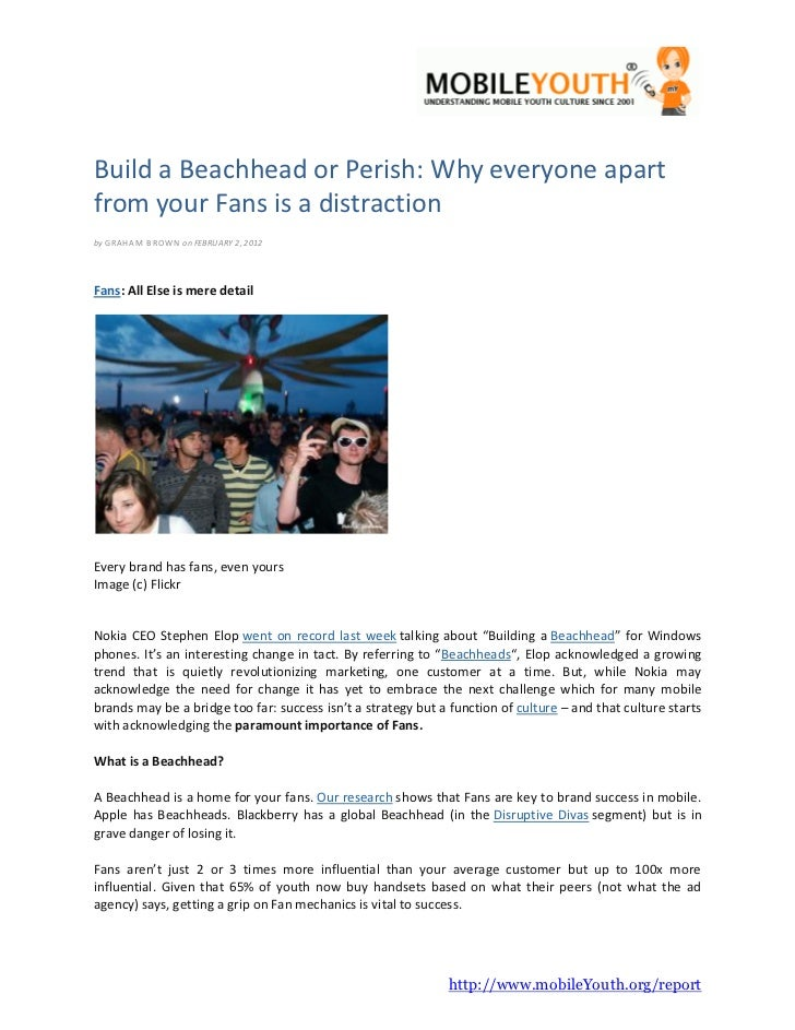 Build a Beachhead or Perish: Why everyone apartfrom your Fans is a distractionby GRA HA M B ROWN on FEBRUARY 2, 2012Fans: ...