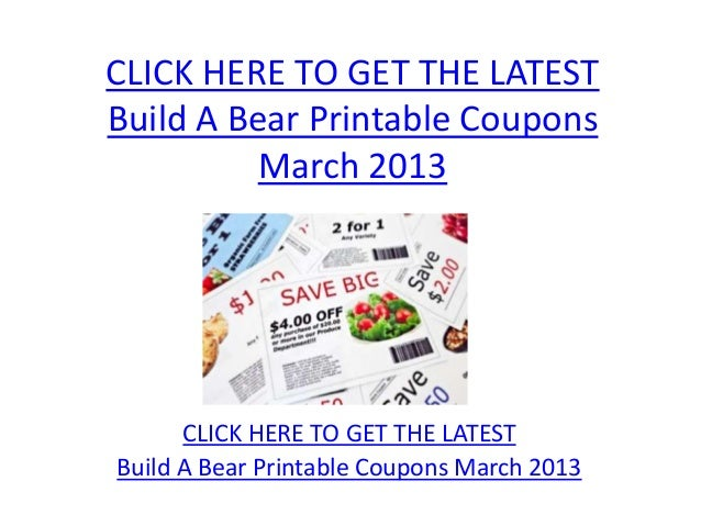CLICK HERE TO GET THE LATESTBuild A Bear Printable Coupons          March 2013      CLICK HERE TO GET THE LATESTBuild A Be...