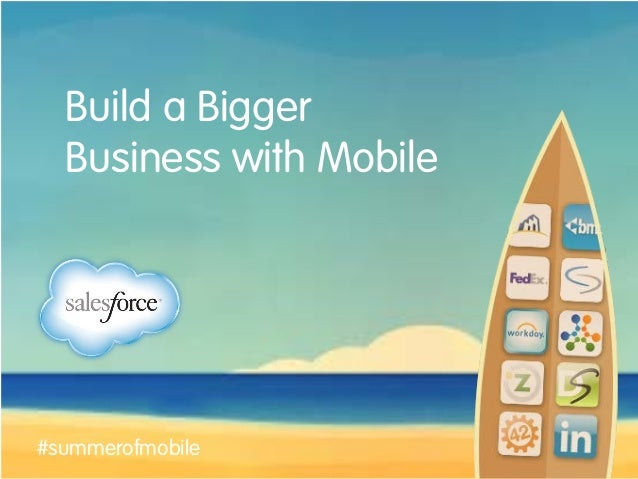 Build a Bigger Business with Mobile #summerofmobile
