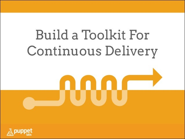 Build a Toolkit For Continuous Delivery