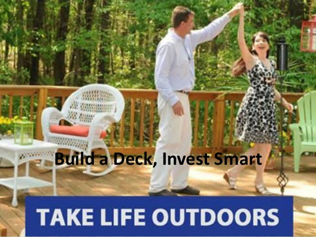 Build a Deck, Invest Smart