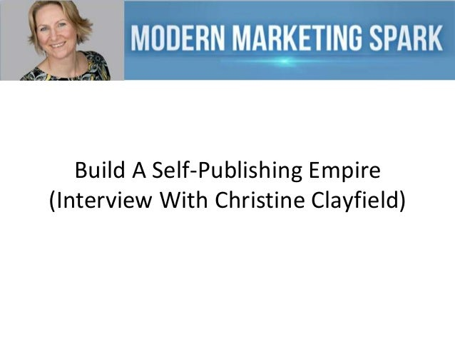 Build A Self-Publishing Empire (Interview With Christine Clayfield)