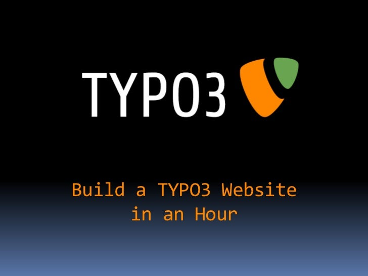 Build a TYPO3 Website     in an Hour