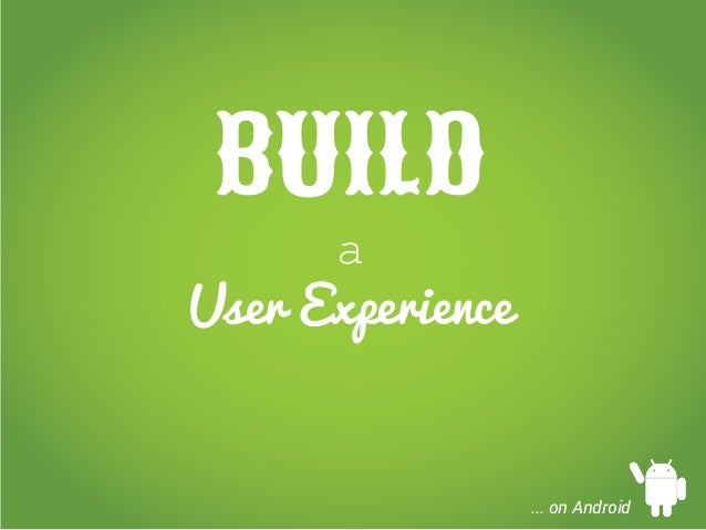 Build a user experience on Android