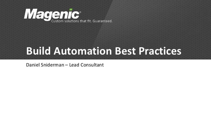 Build Automation Best PracticesDaniel Sniderman – Lead Consultant