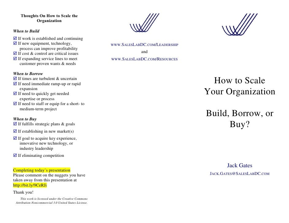 Thoughts On How to Scale the           OrganizationWhen to Build  If work is established and continuing  If new equipment,...