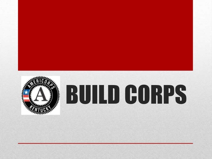 Build Corps Overview