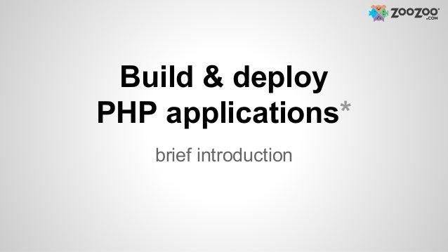 Build & deploy PHP applications* brief introduction
