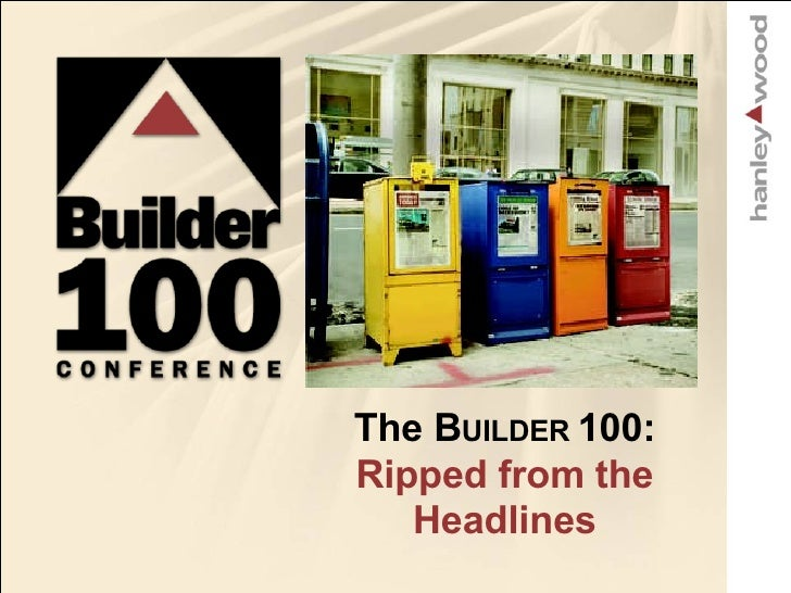 The B UILDER  100: Ripped from the Headlines