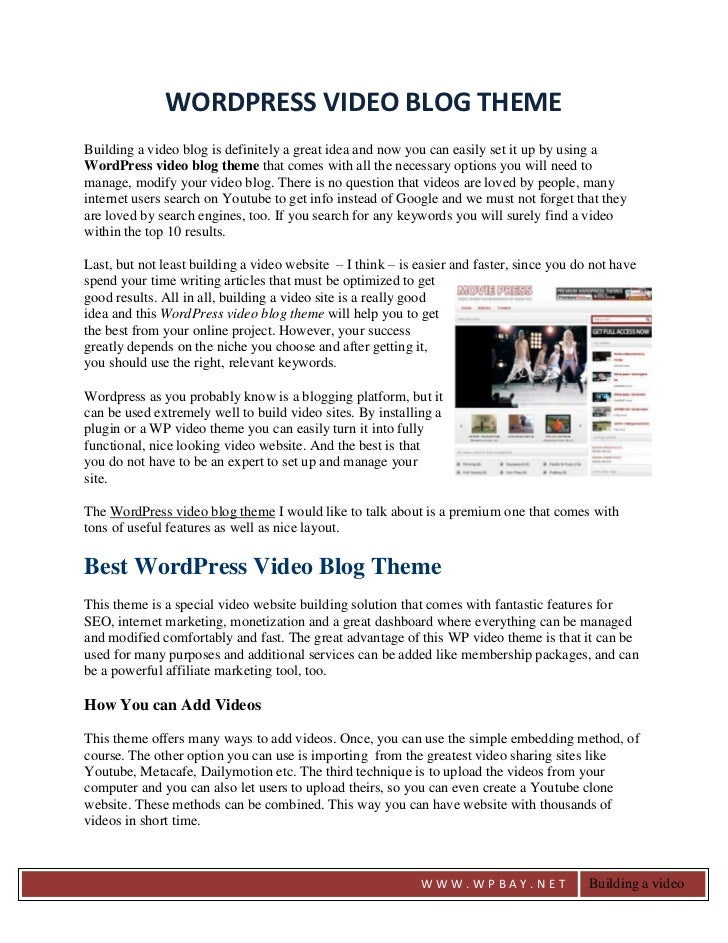 WORDPRESS VIDEO BLOG THEMEBuilding a video blog is definitely a great idea and now you can easily set it up by using aWord...
