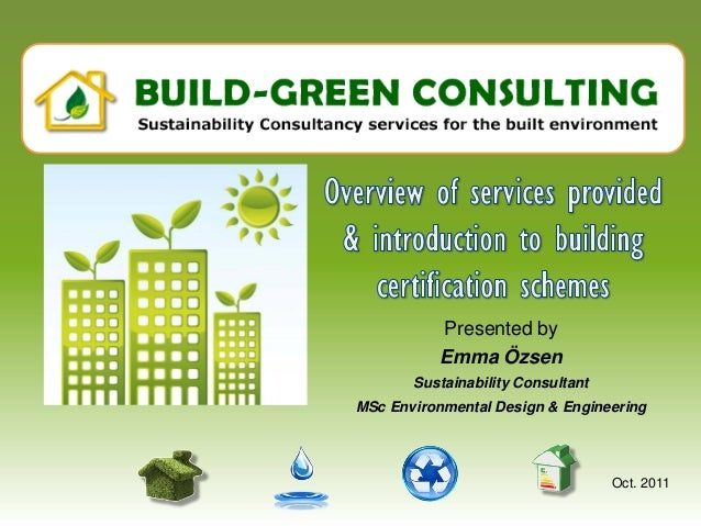 Presented by           Emma Özsen       Sustainability ConsultantMSc Environmental Design & Engineering                   ...