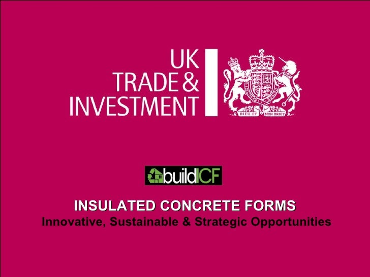 08/10/09 Presentation title INSULATED CONCRETE FORMS  Innovative, Sustainable & Strategic Opportunities