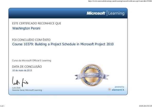 10 de maio de 2013Course 10379: Building a Project Schedule in Microsoft Project 2010Washington Peronihttps://www.microsof...