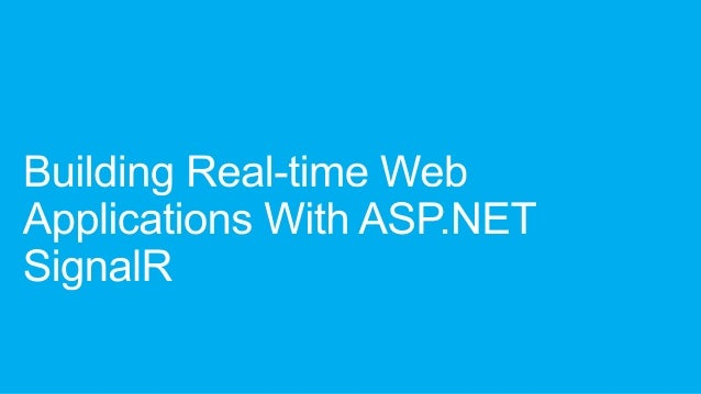 Building Realtime Web Applications With ASP.NET SignalR