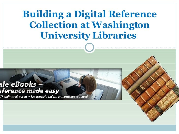Building a Digital Reference Collection at Washington University Libraries