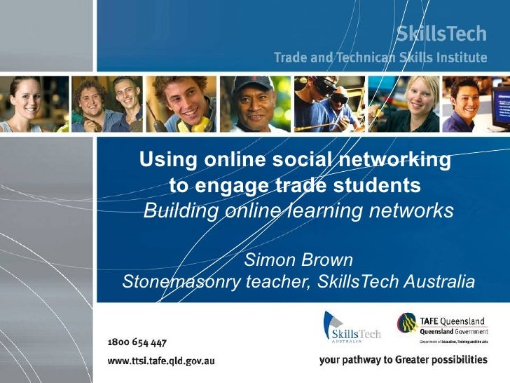 Using online social networking  to engage trade students   Building online learning networks Simon Brown Stonemasonry teac...