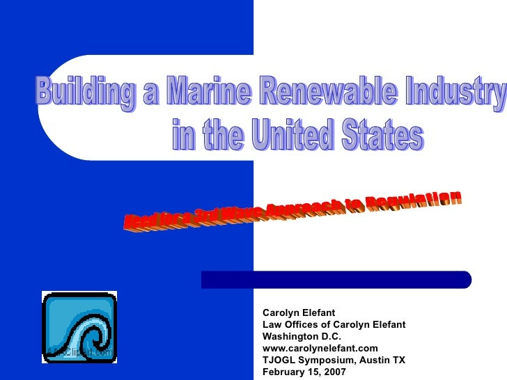 """Building a Marine Renewables Industry in the United States:  The Need for A """"Third Wave"""" Regulatory Process"""