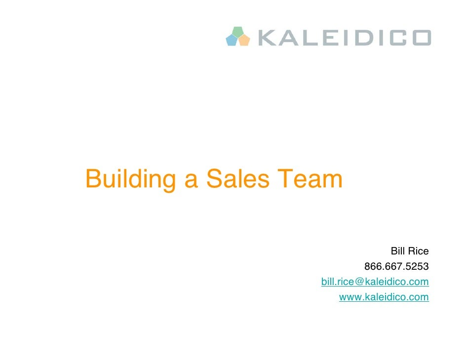 Building a Sales Team                                     Bill Rice                              866.667.5253             ...