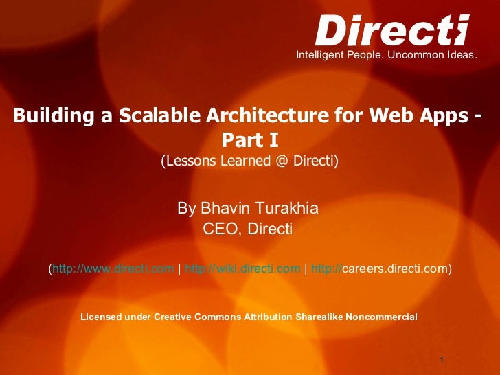 Building a Scalable Architecture for Web Apps -  Part I (Lessons Learned @ Directi) <ul><li>By Bhavin Turakhia  </li></ul>...