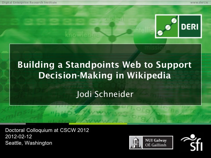 Building a-standpoints-web-to-support-decision-making-in-wikipedia--cscw2012-doctoral-colloquium