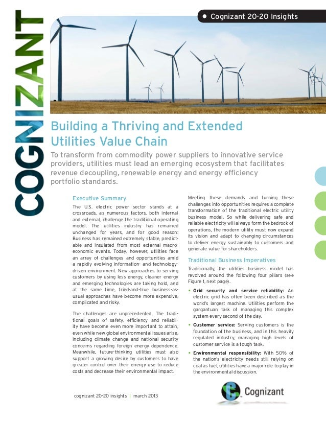 • Cognizant 20-20 InsightsBuilding a Thriving and ExtendedUtilities Value ChainTo transform from commodity power suppliers...