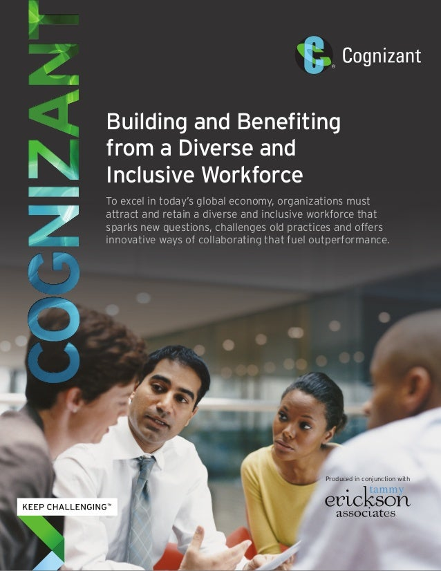 Building and Benefiting from a Diverse and Inclusive Workforce To excel in today's global economy, organizations must attr...